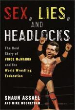 Sex Lies and Headlocks The Real Story of Vince McMahon & the World Wrestling