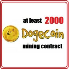 at least 2000 Dogecoins 6 hours Dogecoin (DOGE) Cryptocurrency mining contract