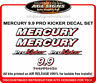MERCURY 9.9 KICKER PRO DECAL KIT  MERC OUTBOARD, reproductions ORDER COLORS