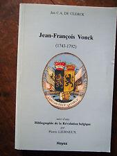 JEAN FRANCOIS VONCK 1743 -1792   leaders de la Révolution brabançonne
