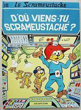 Le Scrameustache T 18 D'où viens-tu, Scrameustache GOS éd Dupuis avril 1989
