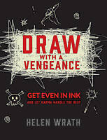 Draw With A Vengeance 'Get Even in Ink and Let Karma Handle the Rest Wrath, Hele