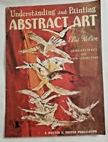 Walter T. Foster Understanding & Painting ABSTRACT ART by Elsa Nelson #71
