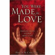You Were Made for Love: Embracing the Life You Were Meant to Live
