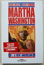 Martha Washington 1 Le rêve américain Frank MILLER & Dave GIBBONS éd Delcourt EO
