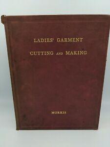 Ladies Garment Cutting And Making F R Morris vintage dressmaking New era