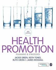 Health Promotion : Planning and Strategies by James Woodall, Keith Tones, 3rd Ed