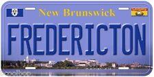 Fredericton New Brunswick Canada Aluminum Novelty Car License Plate P01