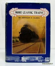 More Classic Trains by Arthur D. Dubin 1974 Hardcover