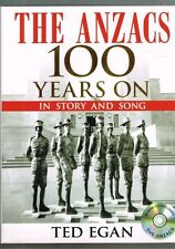 The Anzacs 100 Years On In Story and Song + CD by Ted Egan (Hardback) Signed
