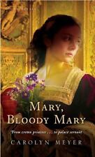 Mary, Bloody Mary: A Young Royals Book: By Meyer, Carolyn