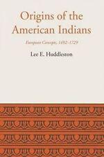 Origins of the American Indians: European Concepts, 1492-1729 by Lee Eldridge Huddleston (Paperback, 2015)