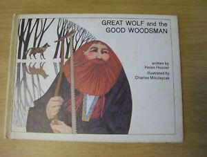 GREAT WOLF AND THE GOOD WOODSMAN Hardcover Children's Book by Helen Hoover 1967