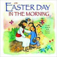 On Easter Day in the Morning by Vicki Howie (Hardback, 2011)