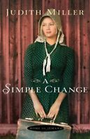 A Simple Change (Home to Amana) by Judith Miller