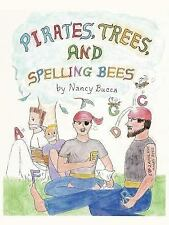 Pirates Trees and Spelling Bees by Nancy Bucca (2007, Paperback)