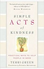 Simple Acts of Kindness: Practical Ways to Help People in Need by Terri Green