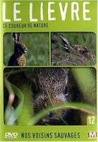 Nos voisins sauvages Vol. 12 - Le lievre : Ce coureur de nature // DVD NEUF