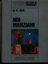 NOI MARZIANI  DICK P.K. EDITRICE NORD 1973 COSMO