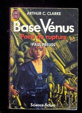 A.C. CLARKE & P. PREUSS Base Vénus 1 Point de Rupture J'ai Lu  1989 c. Jim BURNS