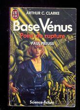 A.C. CLARKE & P. PREUSS Base Vénus 1 Point de Rupture J'ai Lu  1989 c. Jim BURNS