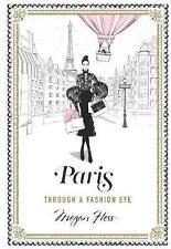 Paris: Through a Fashion Eye by Megan Hess, NEW Book, (Hardcover) FREE & Fast De