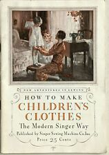 Vtg Booklet - How to Make Children's Clothes the Modern Singer Way - Late 1920's