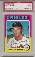 1975 TOPPS # 26 DAVE MCNALLY, PSA 9 MINT, BALTIMORE ORIOLES, ONLY 3 HIGHER ,L@@K