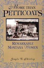 More than Petticoats: Remarkable Montana Women - G Shirley **New-Free Shipping**