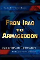 From Iraq to Armageddon: The Endtimes Clock is Ticking, The Final Showdown Appro