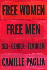 Free Women, Free Men: Sex, Gender, Feminism by Paglia, Camille
