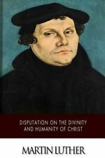 Disputation on the Divinity and Humanity of Christ by Adolph Spaeth (2014,...