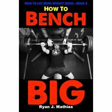 Bench Big Book: 12-Week Bench Press Program + How To Guide