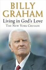 Living in God's Love: The New York Crusade by Billy Graham Hardcover w/DJ NEW