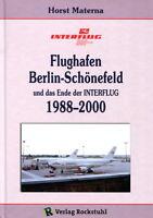 Flughafen Berlin-Schönefeld und das Ende der INTERFLUG 1988–2000 (H. Materna)