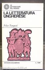 LA LETTERATURA UNGHERESE Folco Tempesti Sansoni Accademia 1969 Ungheria Manuale