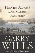 Henry Adams and the Making of America Wills, Garry Hardcover