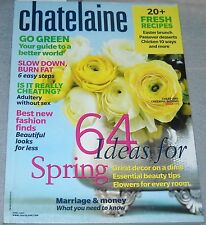 Chatelaine Magazine April 2007 64 Ideas For Spring Great Decor Essential Beauty