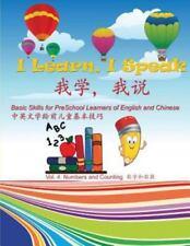 I Learn, I Speak : Basic Skills for Preschool Learners of English and Chinese...