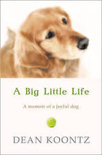 A Big Little Life by Dean Koontz (Paperback) New Book