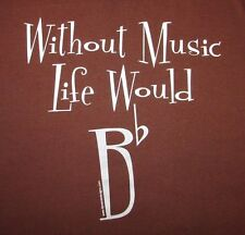 """WITHOUT MUSIC LIFE WOULD """"B"""" FLAT- Women's size M - Graphic Long Sleeve T-Shirt"""
