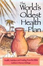 The World's Oldest Health Plan: Health, Nutrition and Healing from the Bible