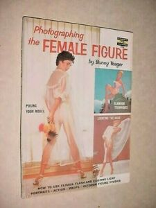 PHOTOGRAPHING THE FEMALE FIGURE BY BUNNY YEAGER 1957 Nudes Pin-up
