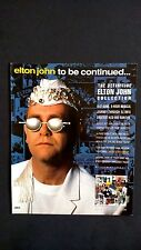 """ELTON JOHN TO BE CONTINUED """"YOUR SONG"""" RARE ORIGINAL PRINT PROMO POSTER AD"""