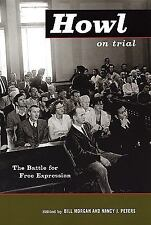 Howl on Trial : The Battle for Free Expression by Nancy J. Peters (2006,...