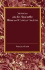 Nestorius and His Place in the History of Christian Doctrine by Friedrich...