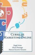 Curso de Marketing Online by Marcos Socorro, Alicia Durango and Ángel Arias...
