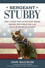 Sergeant Stubby: How a Stray Dog and His Best Friend Helped Win World War I and