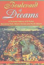 Boulevard of Dreams: A Pictorial History of El Portal, Biscayne Park, Miami Sho