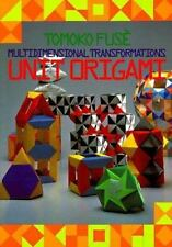 Unit Origami : Multidimensional Transformations by Tomoko Fuse (1990, Paperback)